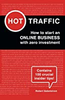 Hot Traffic: How to start an ONLINE BUSINESS with zero investment Front Cover