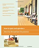How to Open and Operate a Bed & Breakfast, 9th (Home-Based Business Series)