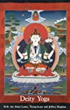 Deity Yoga: In Action and Performance Tantra (Wisdom of Tibet Series) (0937938505) by Dalai Lama