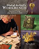 Metal Artists Workbench: Demystifying the Jewelers Saw