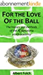 For the Love of the Ball (English Edi...