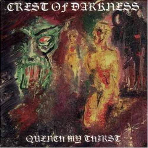 Quench My Thirst by Crest of Darkness (2009-01-01)