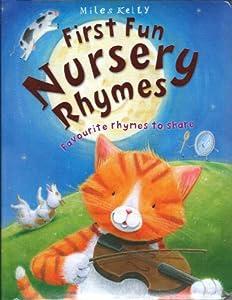 First Fun Nursery Rhymes by Miles Kelly Publishing Ltd