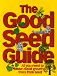 The Good Seed Guide: All You Need to...