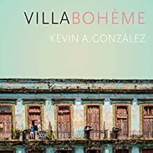 Villa Bohème (       UNABRIDGED) by Kevin A. González Narrated by Jonathan Davis