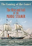 img - for The Coming of the Comet: The Rise and Fall of the Paddle Steamer book / textbook / text book