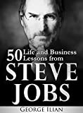 img - for Steve Jobs: 50 Life and Business Lessons from Steve Jobs book / textbook / text book