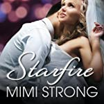 Starfire: Peaches Monroe Series #3 (       UNABRIDGED) by Mimi Strong Narrated by Saskia Maarleveld
