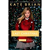 Last Christmas: The Private Prequelby Kate Brian