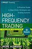 High-Frequency Trading: A Practical Guide to Algorithmic Strategies and Trading Systems (Wiley Trading)