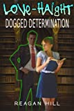 img - for Dogged Determination (Love-Haight) book / textbook / text book