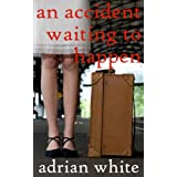 An Accident Waiting to Happen ~ Adrian White