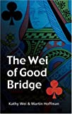 The Wei of Good Bridge (0713488018) by Wei, Kathy