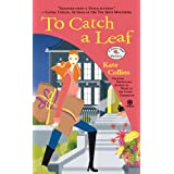 To Catch a Leaf: A Flower Shop Mystery ~ Kate Collins