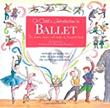 img - for A Child's Introduction to Ballet: The Stories, Music, and Magic of Classical Dance book / textbook / text book