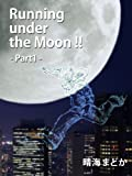 Running under the Moon!!�@�\�\Part1