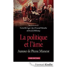 La politique et l'�me: Autour de Pierre Manent