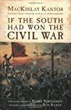 If The South Had Won The Civil War (0312869495) by Kantor, MacKinlay