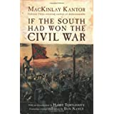 If The South Had Won The Civil War ~ MacKinlay Kantor