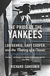 Book Cover: The Pride of the Yankees: The Movie that Defined the Legacy of Lou Gehrig