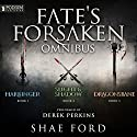The Fate's Forsaken Omnibus: Books 1-3 and Prequel Novella (       UNABRIDGED) by Shae Ford Narrated by Derek Perkins