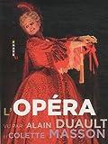 echange, troc Alain Duault, Colette Masson - L'Opéra vu par Alain Duault & Colette Masson