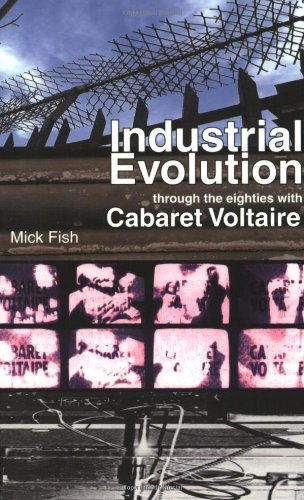 Industrial Evolution: Through the 80s with Cabaret Voltaire (Poptomes)