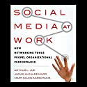 Social Media at Work: How Networking Tools Propel Organizational Performance (       UNABRIDGED) by Arthur L. Jue, Mary Ellen Kassotakis, Jackie Alcalde Marr Narrated by Suzanne Toren