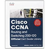 CCNA Routing and Switching 200-120 Official Cert Guide Library ~ Wendell Odom