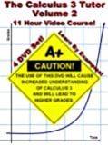 The Calculus 3 Tutor: Volume 2 - 11 Hour Course - 4 DVD Set - Learn by examples!