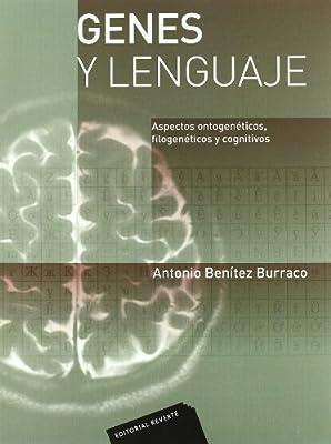 Genes y Lenguaje/ Genes and Languages: Aspectos Ontogeneticos, Filogeneticos Y Cognitivos