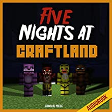Five Nights at Craftland: An Unofficial Five Nights at Freddy's Crossover with Minecraft (       UNABRIDGED) by  Survival Press Narrated by Heather Smith