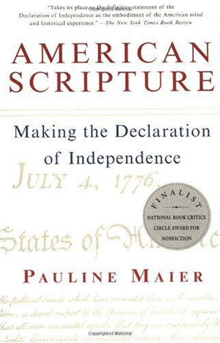 American Scripture  Making the Declaration of Independence, Pauline Maier