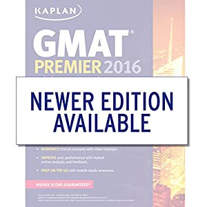 Kaplan GMAT Premier 2016 with 6 Practice Tests: Book + Online + DVD + Mobile (Kaplan Test Prep)