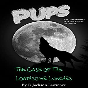 PUPS - The Case of the Loathsome Lunches Audiobook