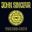 Voodoo-Land (John Sinclair Sonderedition 5) Hörspiel von Jason Dark Gesprochen von: Dietmar Wunder, Alexandra Lange