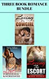 "3 Book Romance Bundle: ""Loving His Cowgirl"" & ""Love, Forgiveness & Horseshoes"" & ""Loving the Escort"""