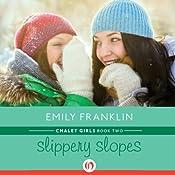 Slippery Slopes: Chalet Girls, Book 2 | Emily Franklin