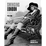 Swinging London: The Inside Story of the 60s Capital of Cool
