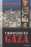 echange, troc Christophe OBERLIN - Chroniques de Gaza 2001-2011