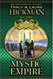 Mystic Empire (Bronze Canticles, Book 3) (0446531073) by Hickman, Tracy