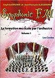 echange, troc Drumm S. Et Alexandre J. Fr. - Symphonic FM - vol. 1 : Elève : Les Cordes