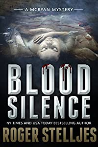 Blood Silence: A Gripping Killer Thriller by Roger Stelljes ebook deal