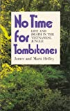 No Time for Tombstones: Life and Death in the Vietnamese Jungle (0842347208) by Hefley, James C.