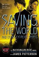Saving the World: A Maximum Ride Novel