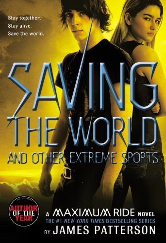 Cover of Saving the World: A Maximum Ride Novel (Book 3)