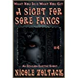 A Sight for Sore Fangs (What You See is What You Get) ~ Nicole Zoltack