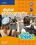 Digital Photography for Teens, 1st Edition