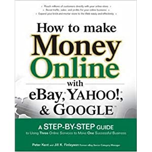 How to Make Money Online with eBay, Yahoo!, and Google 51PxCZGLfgL._SL500_AA300_