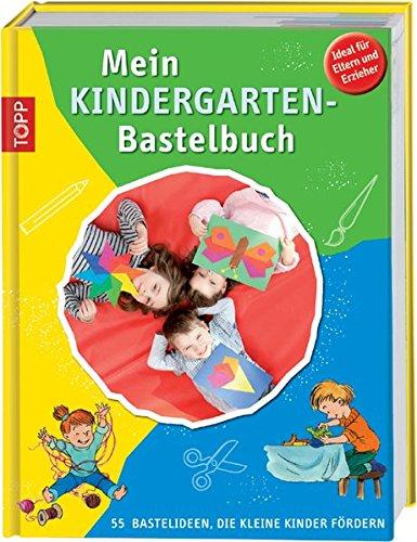 libro mein kindergarten bastelbuch 55 bastelideen die kleine kinder f rdern di. Black Bedroom Furniture Sets. Home Design Ideas
